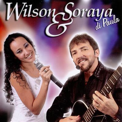 Wilson & Soraia Wilson E Soraia Nós Dois Pra Sempre